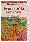 Berauscht auf der Dachterrasse von Hans Satzinger (2016, Taschenbuch)