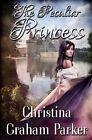 The Peculiar Princess by Christina Graham Parker (Paperback / softback, 2012)