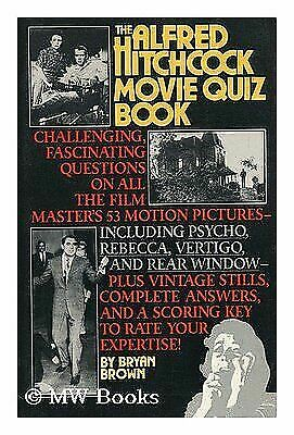 The Alfred Hitchcock movie quiz book Brown, Bryan Paperback Used - Good