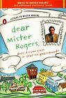 Dear Mister Rogers: Does it Ever Rain in Your Neighborhood? ; Letters to Mister Rogers by Fred Rogers (Paperback, 1996)