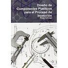 Diseno De Componentes PLASTICOS Para El Proceso INYECCION Schrage 9780557413768