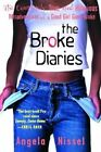 The Broke Diaries: The Completely True and Hilarious Misadventures of a Good Girl Gone Broke by Angela Nissel (Paperback, 2001)