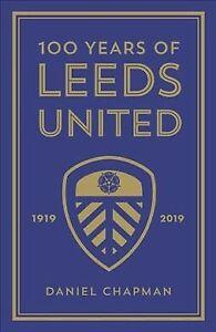 100-Years-of-Leeds-United-1919-2019-Hardcover-by-Chapman-Daniel-Brand-Ne