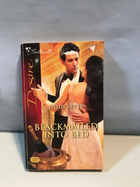 Desire Blackmailed Into Bed 1779 By Heidi Betts 2007 Paperback