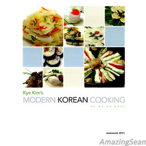 Kye kim 39 s modern korean cooking recipes korean food book for Asian cuisine books