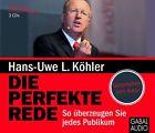 Die perfekte Rede von Hans-Uwe L. Köhler (2012)