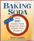Lansky, Vicki: Baking Soda : Over 500 Fabulous, Fun, and Frugal Uses You've Probably Never Thought Of by Vicki Lansky (2003, Paperback)
