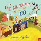 Old Macdonald's Things That Go by Jane Clarke (Paperback, 2016)