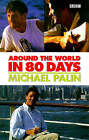 Around the World in 80 Days by Michael Palin (Paperback, 1999)