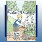 Walter's Discovery 9781605636238 by Ramona Hirsch Magers Book