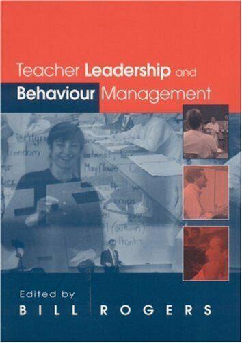 Teacher Leadership Und Benehmen Management Taschenbuch Bill Rogers