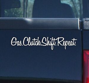 Gas-Clutch-Shift-Repeat-Car-Truck-SUV-Van-Bumper-Window-Sticker-Decal-Vinyl