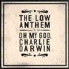 Oh My God Charlie Darwin 0075597982237 by Low Anthem CD