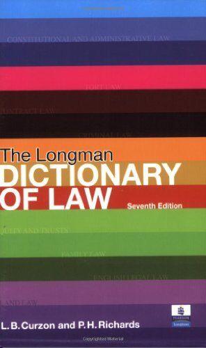 Longman Dictionary of Law By Leslie B. Curzon, Paul Richards