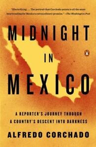 Midnight-In-Mexico-A-Reporter-039-s-Journey-Through-A-Country-039-s-Descent-Into-Dar