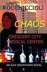 Chaos at Crescent City Medical Center: An Alex Destephano Novel by Judith Townsend Rocchiccioli (Paperback / softback, 2013)