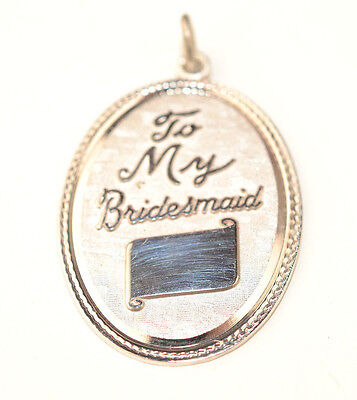 VINTAGE BUT NEVER USED STERLING SILVER OVAL TO MY BRIDESMAID WEDDING CHARM