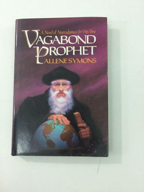Vagabond Prophet : A Novel of Nostradamus - Allene Symons (Hardcover, 1983, DJ)