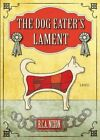 The Dog Eater's Lament by R C a Nixon (Paperback / softback, 2015)