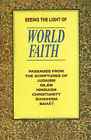 Seeing the Light of World Faith: Passages from the Scriptures of Judaism, Islam, Hinduism, Christianity, Buddhism, Baha'i by Alan Bryson (Paperback, 2000)