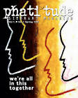 Phati'tude Literary Magazine, Vol. 1, No. 1: We're All in This Together by The Intercultural Alliance of Artists & (Paperback / softback, 1997)