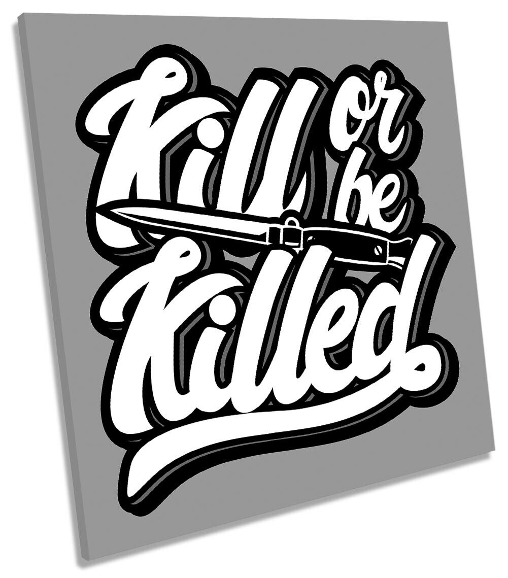 Kill Or Be Killed Quote Picture CANVAS WALL ART Square Print