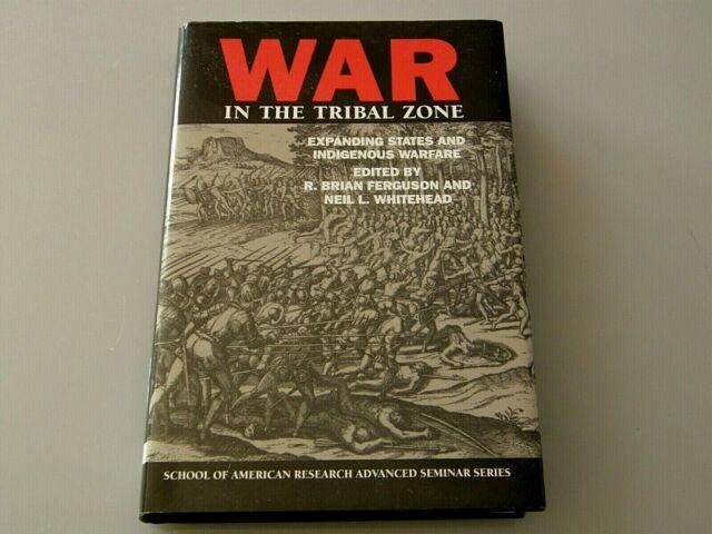 War in the Tribal Zone Expanding States, Indigenous Warfare HC DJ Seminar Series