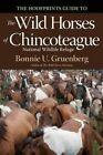 The Hoofprints Guide to the Wild Horses of Chincoteage National Wildlife Refuge by Bonnie U Gruenberg (Paperback / softback, 2015)