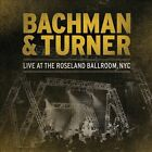 Live at the Roseland Ballroom, NYC by Bachman & Turner (CD, May-2012, 2 Discs, Eagle)