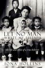 Let No Man Write My Epitaph 9781434390493 by Iona Hollins Paperback