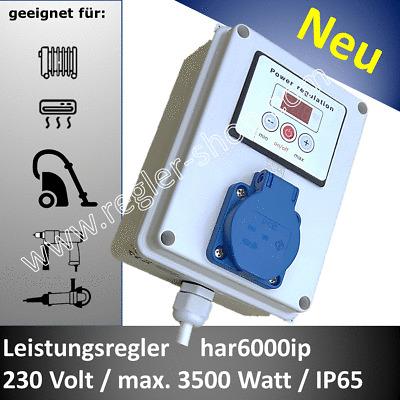 Leistungsregler har6000ip Drehzahlregler Dimmer 230V max 3500W