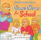 The Berenstain Bears Come Clean for School by Jan Berenstain, Mike Berenstain (Hardback, 2011)