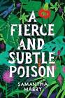 A Fierce and Subtle Poison by Samantha Mabry (Hardback, 2016)