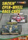 Smokin' Open-Wheel Race Cars by Erin Egan (Hardback, 2013)