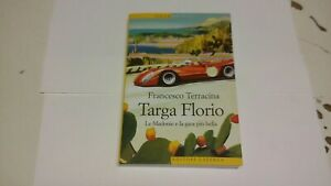 Targa Florio. Le Madonie e la gara più bella - Terracina F. Laterza, 15a21