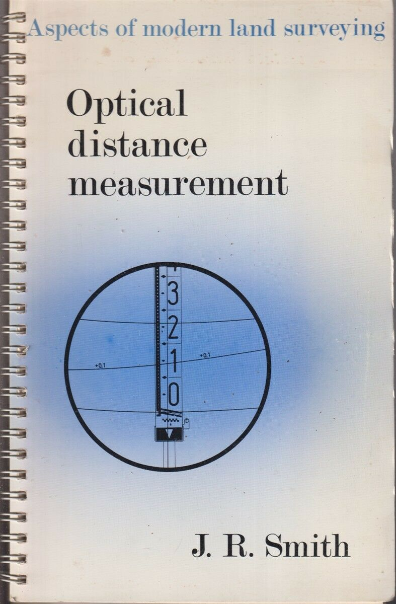 Aspects Of Modern Land Surveying: Optical Distance Measurement By Smith, J. R
