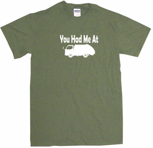 You Had Me at Garbage Truck Logo Mens Tee Shirt Pick Size /& Color Small 6XL