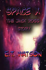 Space X: The Jack Ross Story by E T Watson (Paperback / softback, 2009)