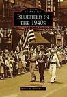 Bluefield in the 1940s by William R Archer (Paperback / softback, 2009)