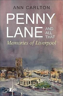1 of 1 - Penny Lane and All That - Memories of Liverpool, Ann Carlton, Acceptable Book
