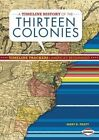 a Timeline History of The Thirteen Colonies by Mary K Pratt 9781467736398