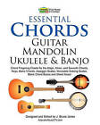 Essential Chords, Guitar, Mandolin, Ukulele and Banjo: Chord Fingering Charts for the Major, Minor, and Seventh Chords, Keys, Barre Chords, Arpeggio Scales, Moveable Soloing Scales, Blank Chord Boxes and Sheet Music by J Bruce Jones (Paperback / softback, 2011)