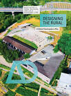 Designing the Rural: A Global Countryside in Flux by John Lin, Joshua Bolchover, Christiane Lange (Paperback, 2016)