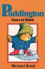 Paddington Goes to Town by Michael Bond (Paperback, 1971)