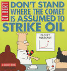 Dilbert: Don't Stand Where the Comet is Assumed to Strike Oil by Scott Adams (Paperback, 2004)