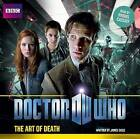 Doctor Who: The Art of Death by James Goss (CD-Audio, 2012)