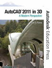 AutoCAD 2011 in 3D: A Modern Perspective by Autodesk, Frank Puerta (Paperback, 2010)