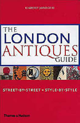 1 of 1 - Good, The London Antiques Guide: Street-by-Street, Style-by-Style: Street-by-Str