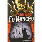 Fu-Manchu: President Fu-Manchu by Sax Rohmer (Paperback, 2014)