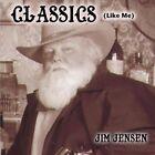Classics (Like Me) by Jim Jensen (CD, Nov-2012, CD Baby (distributor))